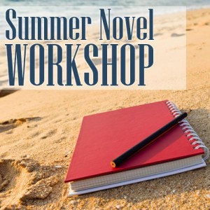 summer novel workshop